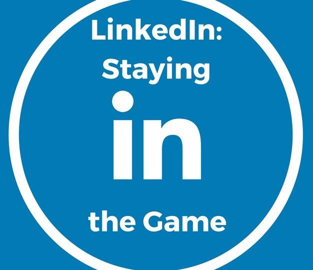 LinkedInStayingintheGame