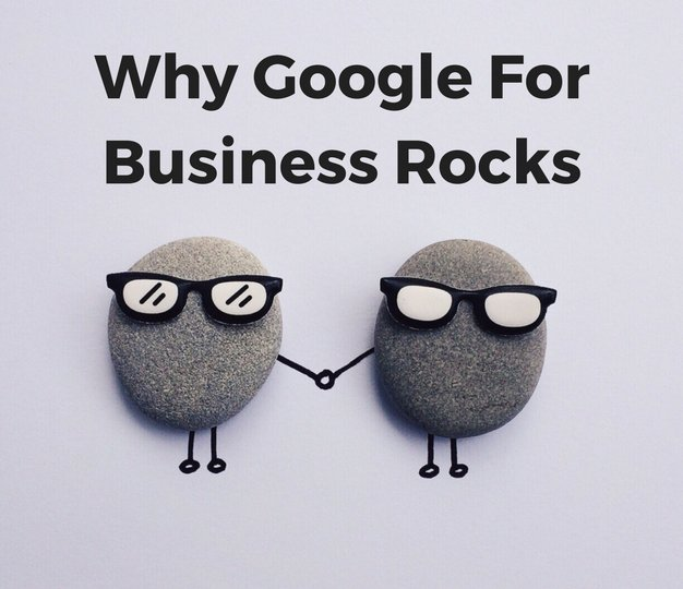 WhyGoogleforBusinessRocks