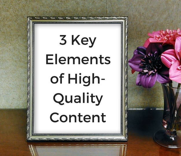 3 Key Elements Of High Quality Content