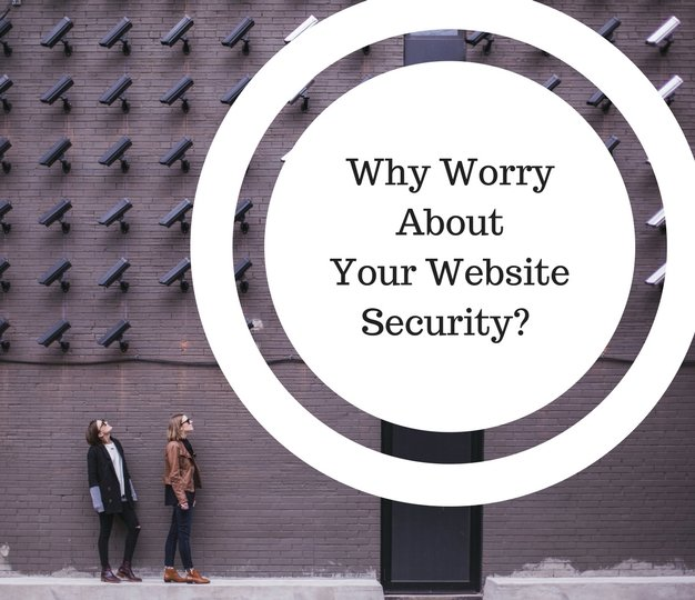 Why Worry About Your Website Security