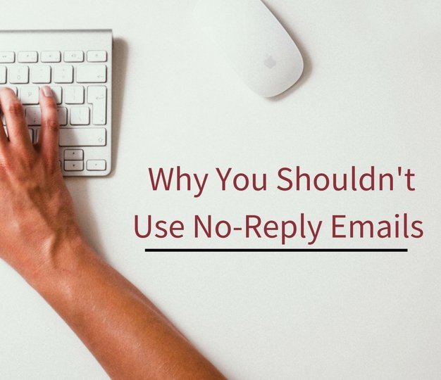 Why You Shouldn't Be Using No Reply Emails (1)