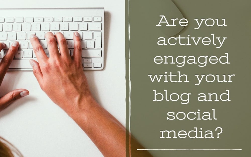 Are you Actively Engaged with your Blog and Social Media?