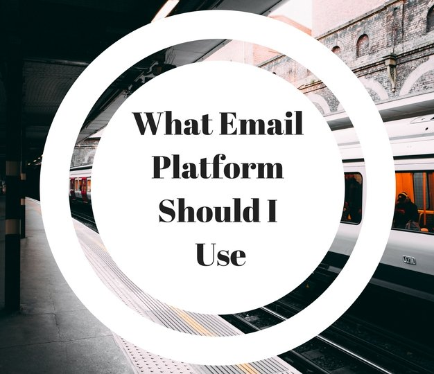What Email Platform Should I Use 2018