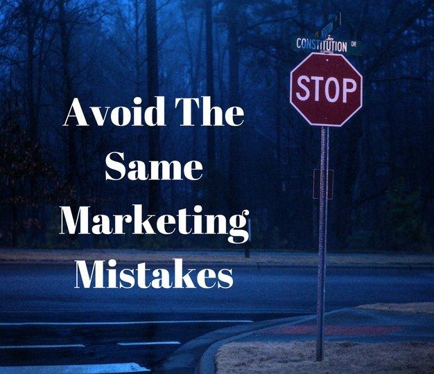 Avoid The Same Marketing Mistakes 2018