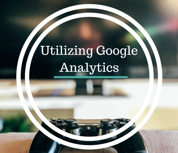 Utilizing Google Analytics 2018