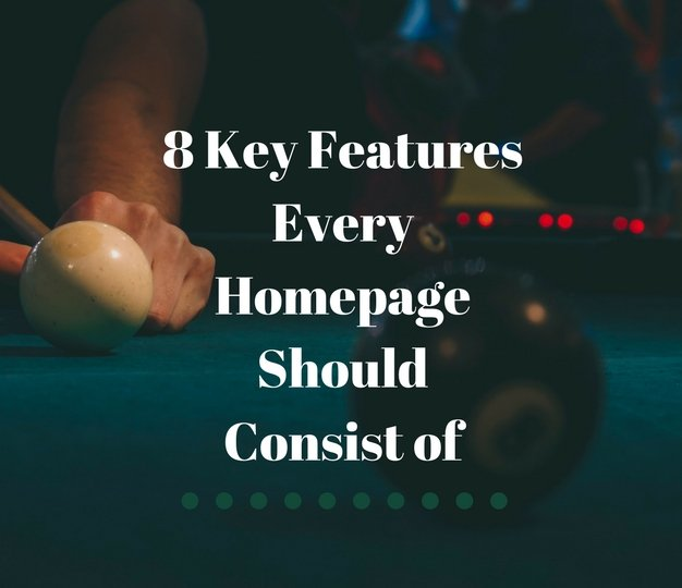 8 Key Features Every Homepage Should Consist Of 2018