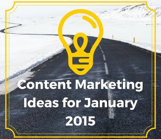 ContentMarketingIdeasforJanuary2015