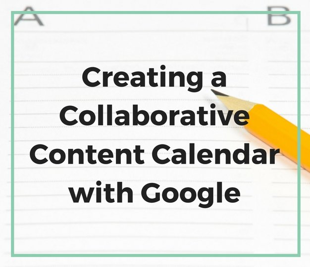 CreatingaCollaborativeContentCalendarwithGoogle