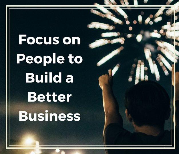 FocusonPeopletoBuildaBetterBusiness