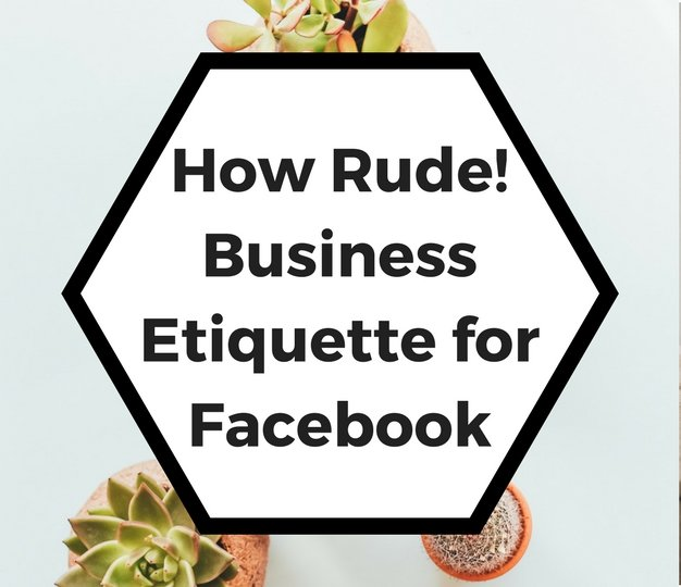 HowRude!BusinessEtiquetteforFacebook