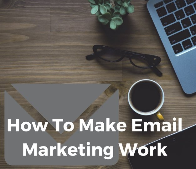 HowToMakeEmailMarketingWork