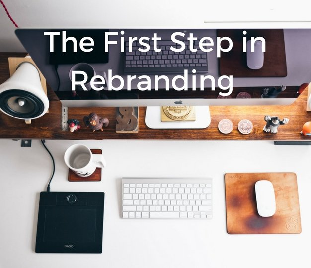 The First Step In Rebranding