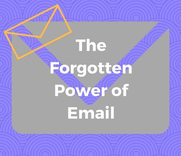 TheForgottenPowerofEmail