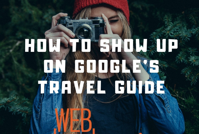how to show up on google's travel guide