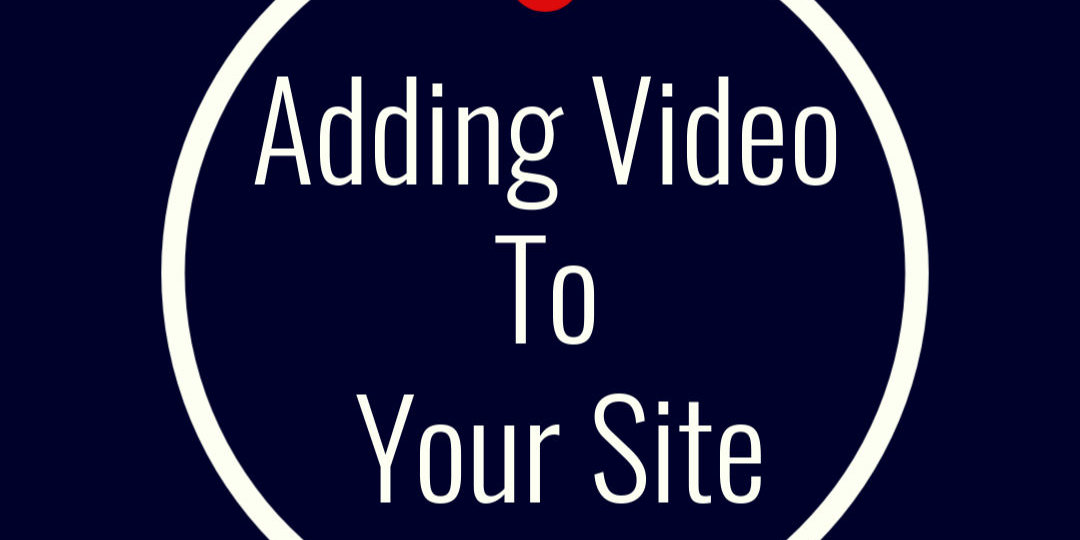 adding video to your site