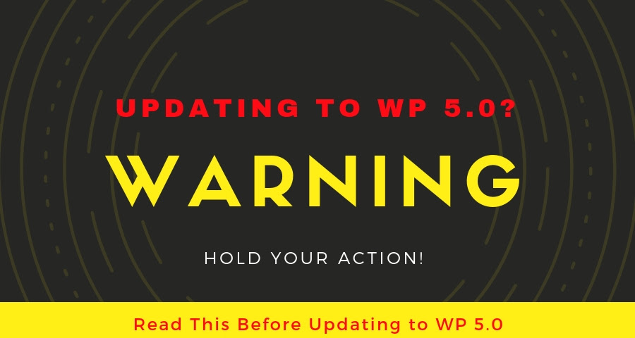 read before updating to wordpress 5.0