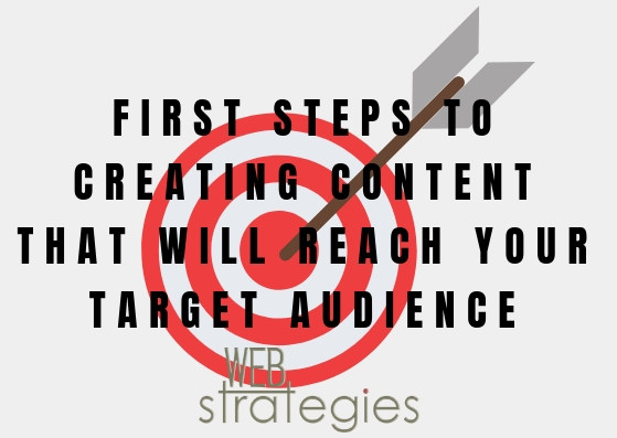 First Steps to Creating Content That Will Reach Your Target Audience
