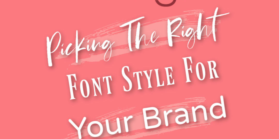 picking the right font style for your brand