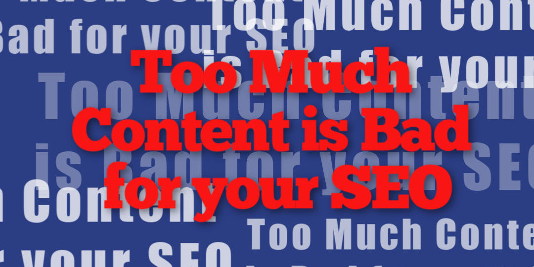 too much content is bad for your seo