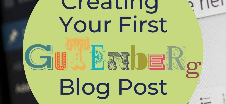 CreatingYourFirstGutenbergBlogPost