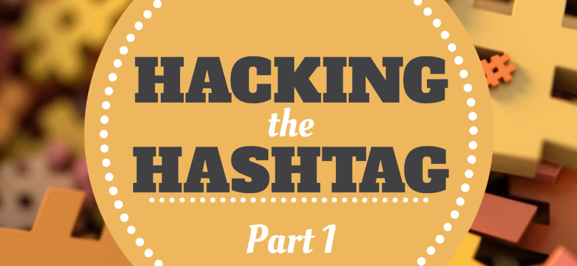 Hacking The Hashtag P 1