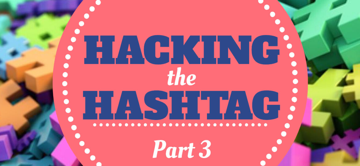 Hacking Hashtag Part 3