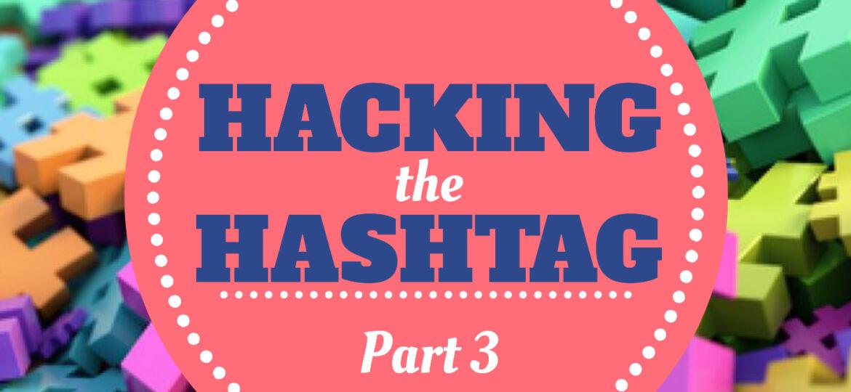 Hacking Hashtag Part 3