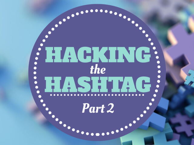 Hacking The Hashtag Part 2