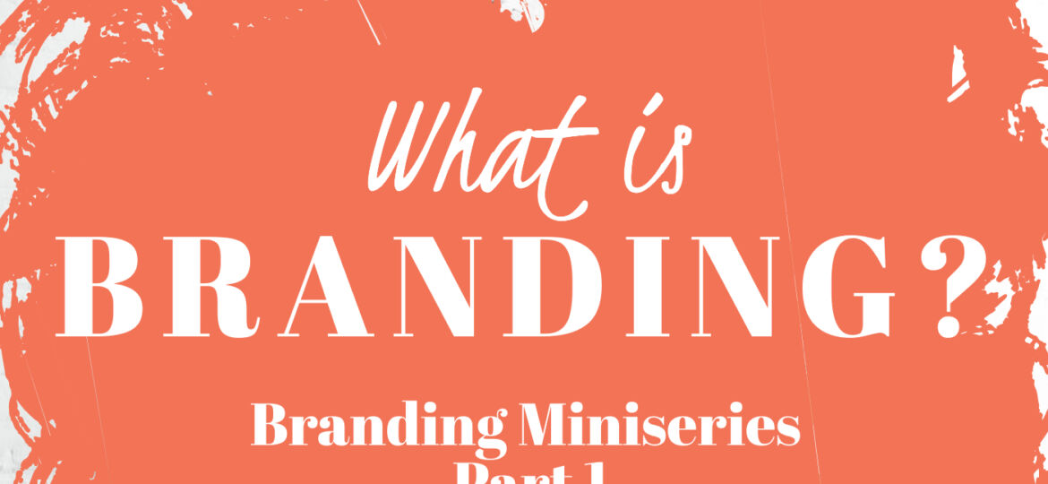 What Is Branding Part 1 3