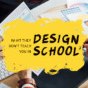 What They Dont Teach In Design School