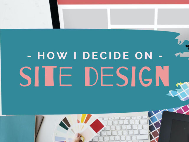 How I Decide On Site Design2